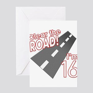 Clear The Road Im 16 Greeting Cards