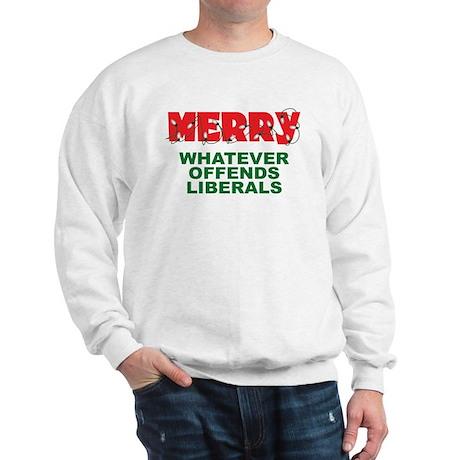 Merry Whatever Offends Liberals Sweatshirt