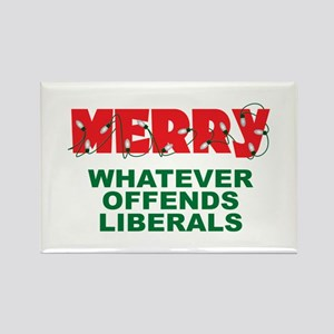 Merry Whatever Offends Liberals Rectangle Magnet