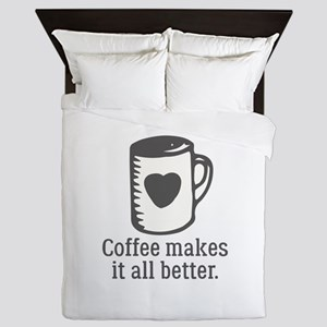 Coffee Makes It All Better Queen Duvet