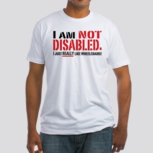 Not Disabled! Fitted T-Shirt