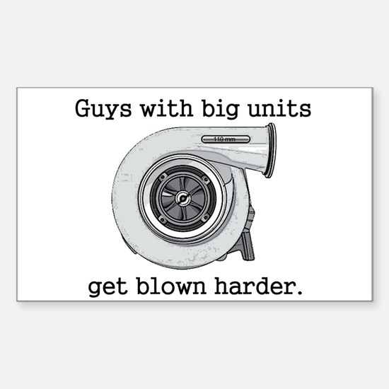 Guys with big units get blown Rectangle Decal