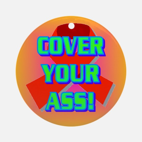 COVER YOUR ASS! Ornament (Round)