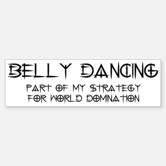 Belly Dance domination Bumper Bumper Bumper Sticker