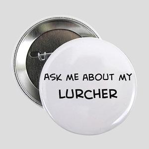 Ask me: Lurcher Button