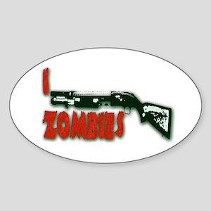 I shotgun zombies! Oval Sticker