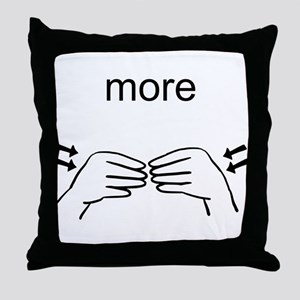 Sign Language More Throw Pillow