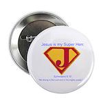 "Jesus Is My Super Hero 2.25"" Button"