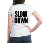 Slow Down T-Shirt