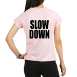 Slow Down Performance Dry T-Shirt
