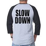 Slow Down Mens Baseball Tee