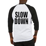 Slow Down Baseball Jersey