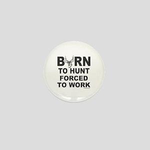 BORN TO HUNT Mini Button