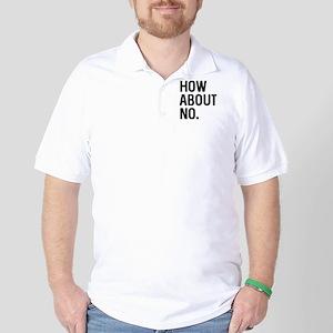 How About No Golf Shirt
