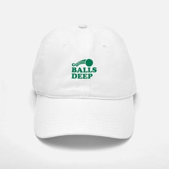 Go Balls Deep Baseball Baseball Cap