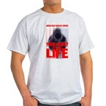 Your Money or Your Life Light T-Shirt
