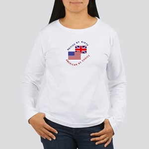 British by Birth American by Women's Long Sleeve T