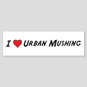 Love Urban Mushing Bumper Sticker