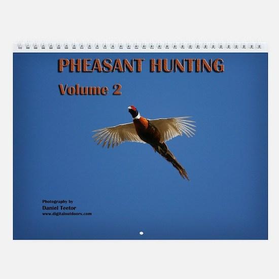 Pheasant Hunting, Vol. 2 Wall Calendar