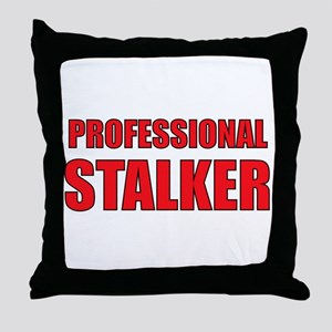 Professional Stalker Throw Pillow