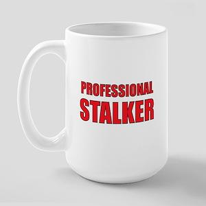 Professional Stalker Large Mug