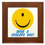 Have a Cyclops Day! Framed Tile