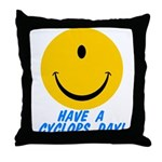 Have a Cyclops Day! Throw Pillow