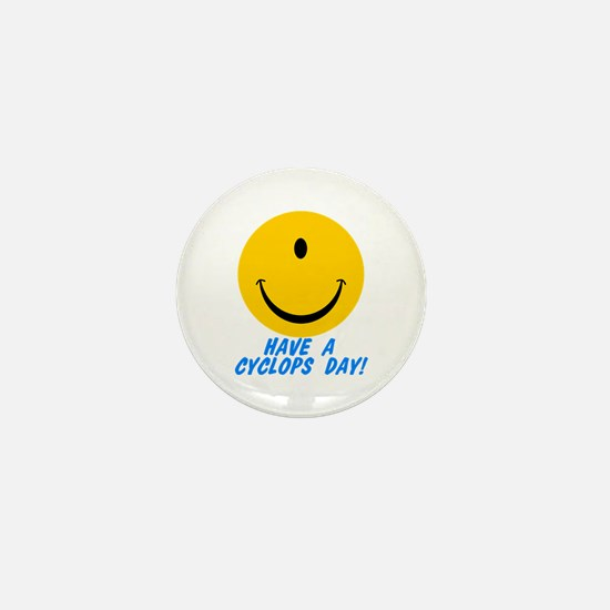 Have a Cyclops Day! Mini Button