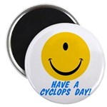 "Have a Cyclops Day! 2.25"" Magnet (10 pack)"