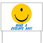 Have a Cyclops Day! Yard Sign