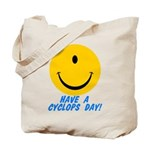 Have a Cyclops Day! Tote Bag