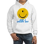 Have a Cyclops Day! Hooded Sweatshirt