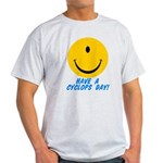 Have a Cyclops Day! Light T-Shirt