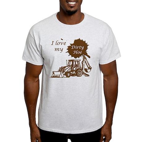 I Love My Dirty Hoe Light T-Shirt