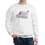 Every Girl Needs a Big Viking Sweatshirt