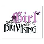 Every Girl Needs a Big Viking Small Poster