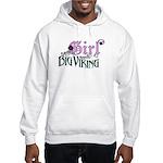 Every Girl Needs a Big Viking Hooded Sweatshirt