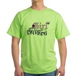 Every Girl Needs a Big Viking Green T-Shirt