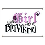 Every Girl Needs a Big Viking Banner