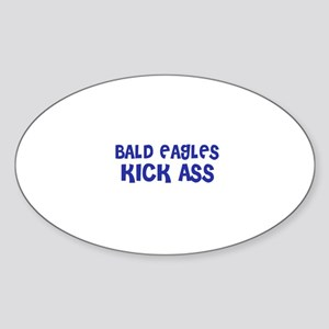 Bald Eagles Kick Ass Oval Sticker
