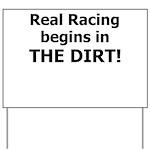 Real Racing DIRT! - Yard Sign