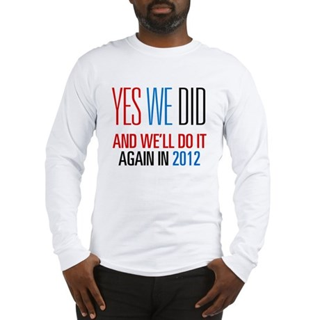 Obama Yes We Did 2012 Long Sleeve T-Shirt