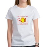 Keep the Sol in Solstice Women's T-Shirt