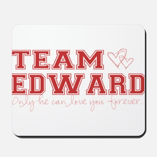 Team Edward-Only he can love Mousepad