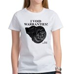I VOID WARRANTIES! - Women's T-Shirt
