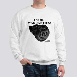 I VOID WARRANTIES! - Turbo Sweatshirt