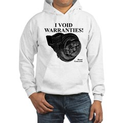 I VOID WARRANTIES! - Hooded Turbo Sweatshirt