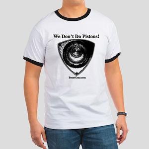 We Don't Do Pistons! - Ringer T