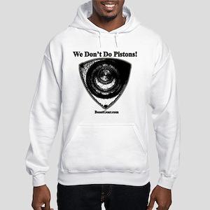 We Don't Do Pistons! - Hooded Sweatshirt