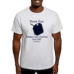 Race Gas Makes Her - Light T-Shirt